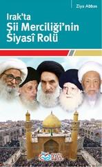 Irak'ta Şii Merciğinin Siyasi Rolü