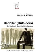 Hariciler (Outsiders) - Bir Sapkınlık Sosyolojisi Çalışması