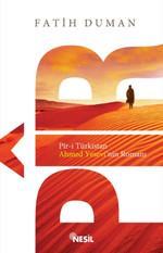 Pir-i Türkistan Ahmed Yesevi'nin Romanı