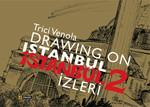 Drawıng On Istanbul İstanbul  İzleri 2