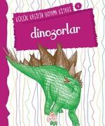 Dinozorlar - Küçük Kaşifin Boyama Kitabı Serisi 4