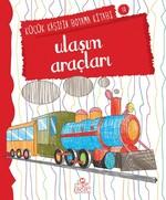 Ulaşım Araçları - Küçük Kaşifin Boyama Kitabı Serisi 10