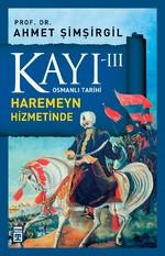 Osmanlı Tarihi Kayı 3 - Haremeyn Hizmetinde