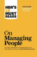 "HBR's 10 Must Reads on Managing People (with featured article ""Leadership That Gets Results,"" by Dan"