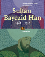 Sultan Bayezid Han 1481 - 1512