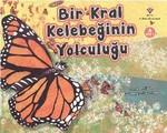 Bir Kral Kelebeğin Yolculuğu