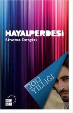 Hayal Perdesi Sinema Dergisi 2012 Yıllığı