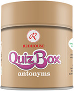 Redhouse Quiz Box - Antonyms