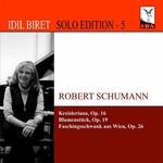 İdil Biret Solo Edition 5 Schumann: Kreisleriana