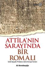 Atilla'nın Sarayı'nda Bir Romalı