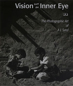 Vision from the Inner Eye: The Photographic Art of A L Syed