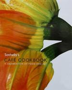 Sotheby's Cafe Cookbook: A Celebration of Food and Art
