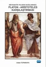 Sistematik Felsefe Bağlamında Platon-Aristoteles Karşılaştırması