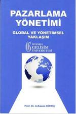 Pazarlama Yönetimi: Global ve Yönetimsel Yaklaşım