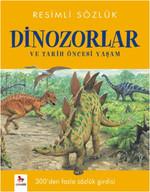 Resimli Sözlük- Dinozorlar ve Tarih Öncesi Yaşam