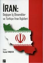İran: Değişen İç Dinamikler ve Türkiye - İran İlişkileri