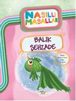 Balık Şehzade - Nasıllı Masallar (Etkinlikli)