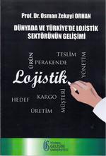 Dünyada ve Türkiye'de Lojistik Sektörünün Gelişimi