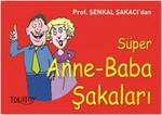Süper Anne - Baba Şakaları