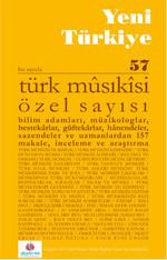 Yeni Türkiye Sayı: 57 - Türk Musıkisi Özel Sayısı