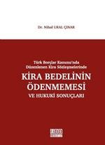 Türk Borçlar Kanunu'nda Düzenlenen Kira Sözleşmelerinde Kira Bedelinin Ödenmemesi ve Hukuki Sonuçları
