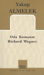 Oda Komşum Richard Wagner