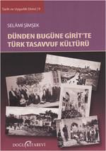 Dünden Bugüne Girit'te Türk Tasavvuf Kültürü