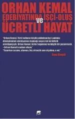Orhan Kemal Edebiyatında İşçi - Oluş Ve Ücretli Hayat