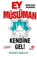 Ey Müslüman Kendine Gel!