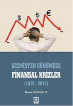Geçmişten Günümüze Finansal Krizler 1619 - 2014