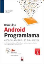 Herkes için Android Programlama: Adobe Flash Pro - AS 3.0 - AIR SDK