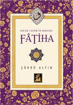 Fatiha - Kur'an-ı Kerim'in Anahtarı