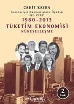 1980 - 2013 Tüketim Ekonomisi Küreselleşme