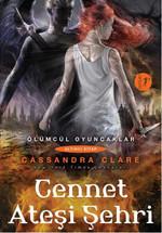 Cennet Ateşi Şehri-Ölümcül Oyuncaklar Serisi 6.Kitap