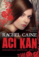 Acı Kan - Morganville Vampirleri - Kitap 13