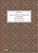 Farsça Asılları ve Türkçesiyle Rubailer