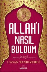 Allah'ı Nasıl Buldum
