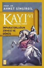 Osmanlı Tarihi Kayı 6 - İmparatorluğun Zirvesi ve Dönüş
