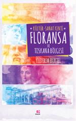 Kültür - Sanat Kenti Floransa ve Toskana Bölgesi