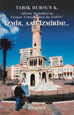 İzmir, Aah İzmirim!
