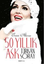 50 Yıllık Aşk Türkan Şoray