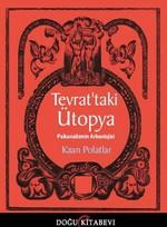 Tevrattaki Ütopya / Psikanalizmin Arkleolojisi