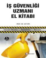 İş Güvenliği Uzmanı El Kitabı 1. Cilt