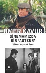 Ömer Kavur - Sinemamızda Bir Auteur