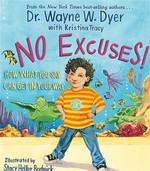 No Excuses!: How What You Say Can Get in Your Way