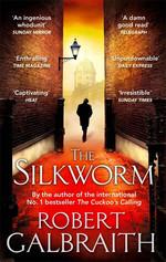 The Silkworm: 2 (Cormoran Strike)