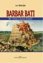 Barbar Batı - Bir Aime Cesaire Kitabı