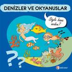 Denizler ve Okyanuslar - Söyle Bana Neden?