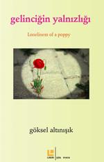 Gelinciğin Yalnızlığı / Loneliness Of Apoppy