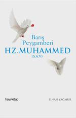 Barış Peygamberi Hz. Muhammed (S.A.V.)